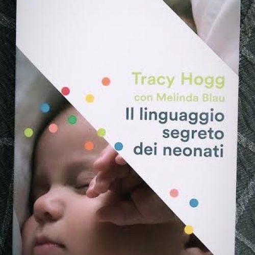 """A proposito de """"Il linguaggio segreto dei neonati"""" di Trecy Hogg"""